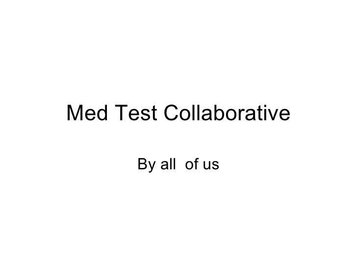 Med Test Collaborative By all  of us