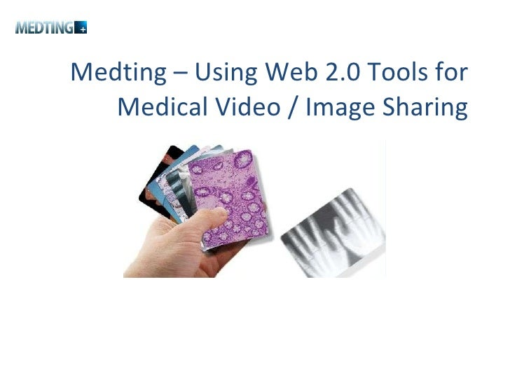 Medting – Using Web 2.0 Tools for Medical Video / Image Sharing