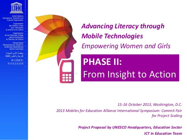 Advancing Literacy through Mobile Technologies Empowering Women and Girls  PHASE II: From Insight to Action 15-16 October ...