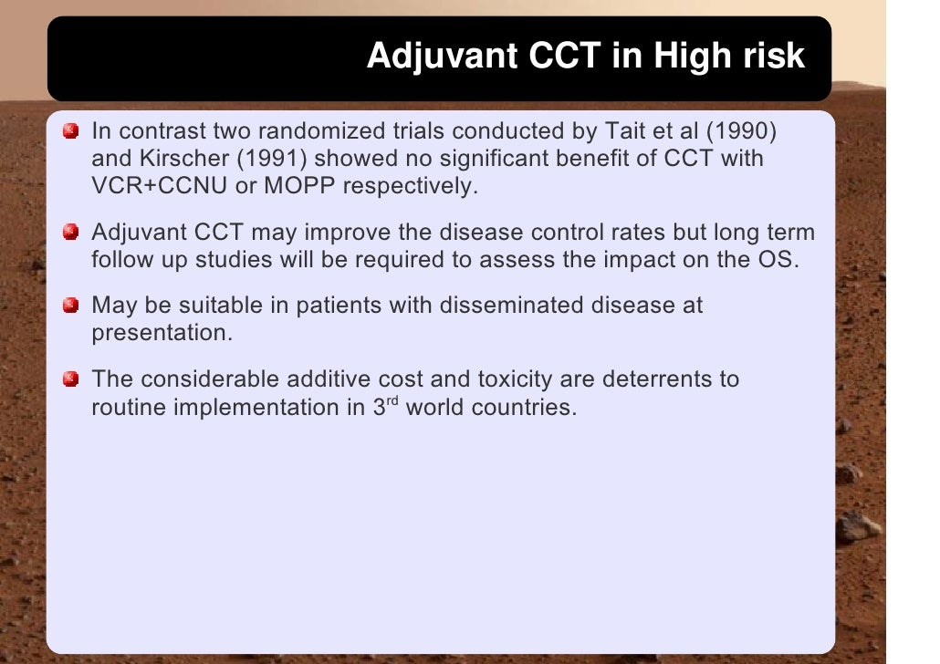 Adjuvant CCT in High risk In contrast two randomized trials conducted by Tait et al (1990) and Kirscher (1991) showed no s...