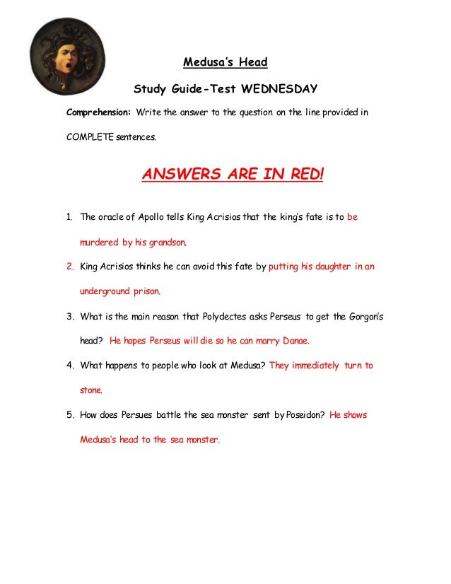 Medusa's Head Study Guide-Test WEDNESDAY Comprehension: Write the answer to the question on the line provided in COMPLETE ...