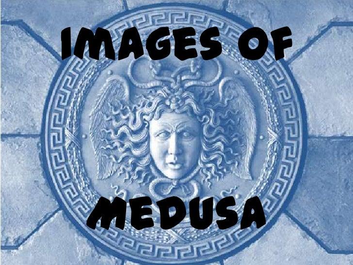 Images of Medusa<br />