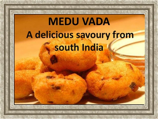 MEDU VADA  A delicious savoury from  south India