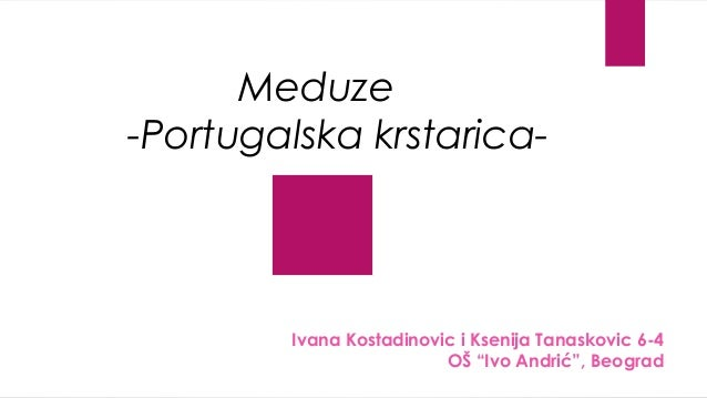 """Meduze -Portugalska krstarica- Ivana Kostadinovic i Ksenija Tanaskovic 6-4 OŠ """"Ivo Andrić"""", Beograd"""