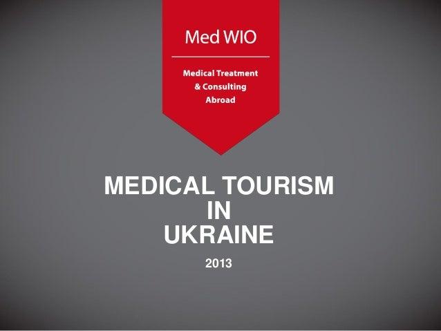 MEDICAL TOURISM IN UKRAINE 2013