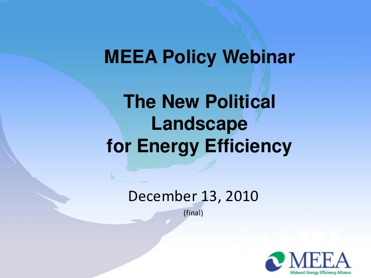 MEEA Policy Webinar  The New Political     Landscapefor Energy Efficiency  December 13, 2010         (final)