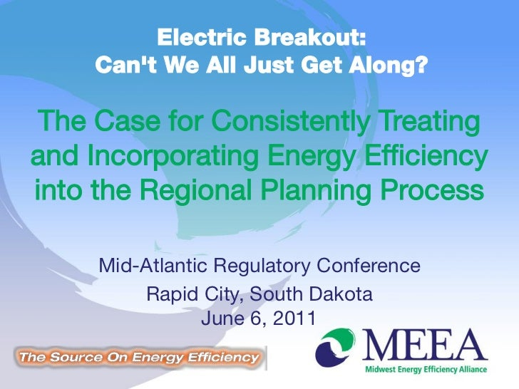 Electric Breakout:    Cant We All Just Get Along? The Case for Consistently Treatingand Incorporating Energy Efficiencyint...