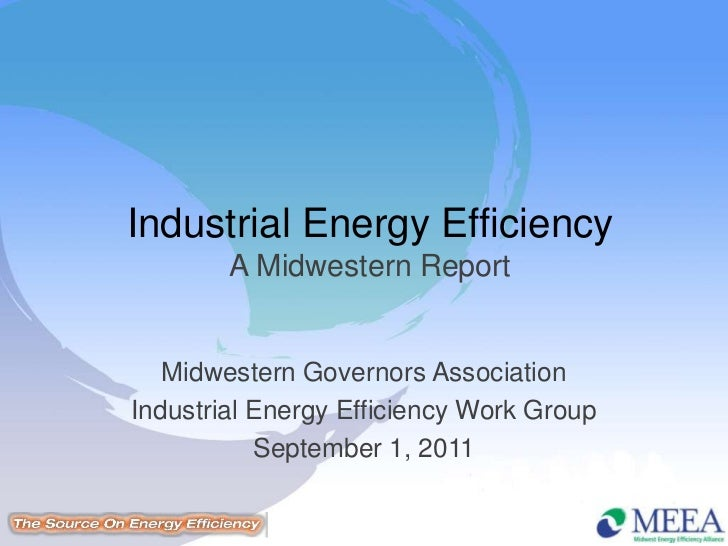 Industrial Energy Efficiency         A Midwestern Report   Midwestern Governors Association Industrial Energy Efficiency W...