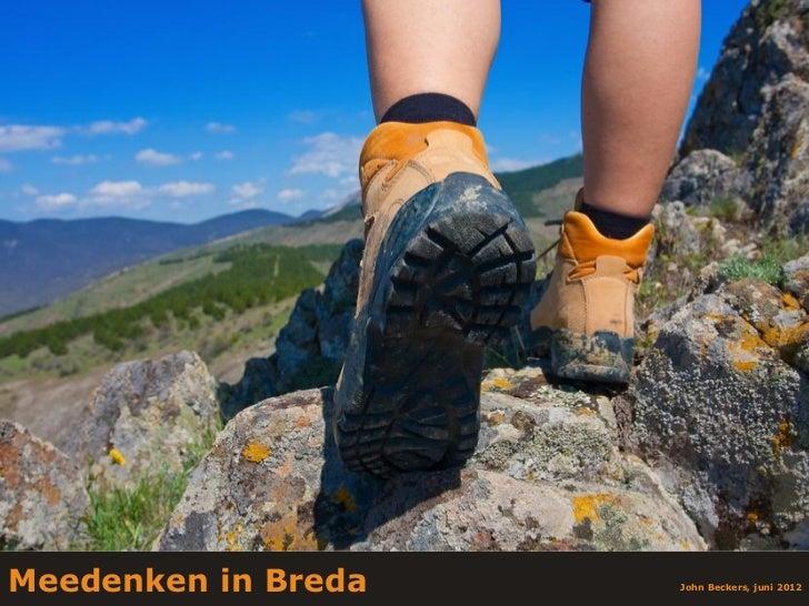 Meedenken in Breda        1                     John Beckers, juni 2012