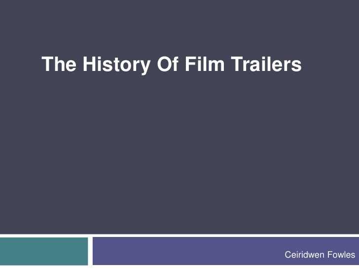 The History Of Film Trailers<br />Ceiridwen Fowles<br />