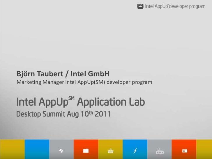 Björn Taubert / Intel GmbHMarketing Manager Intel AppUp(SM) developer programIntel AppUp Application Lab                  ...