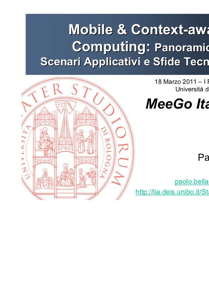 Mobile & Context-aware     Computing: Panoramica,Scenari Applicativi e Sfide Tecnologiche                       18 Marzo 2...