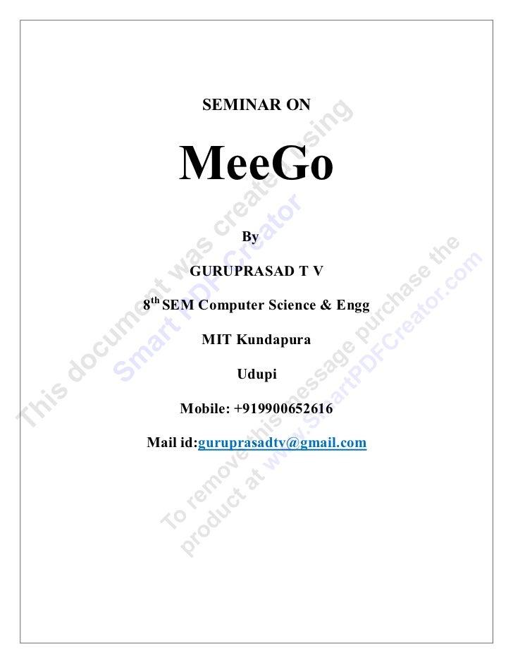 SEMINAR ON    MeeGo             By      GURUPRASAD T V8th SEM Computer Science & Engg        MIT Kundapura            Udup...