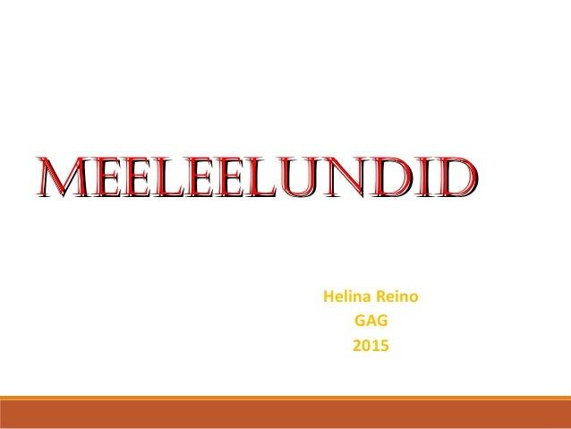 Helina Reino GAG 2015 MeeleelundidMeeleelundid