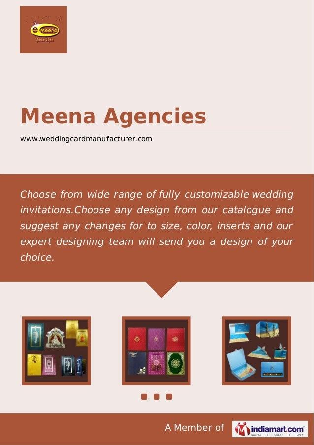 A Member of Meena Agencies www.weddingcardmanufacturer.com Choose from wide range of fully customizable wedding invitation...