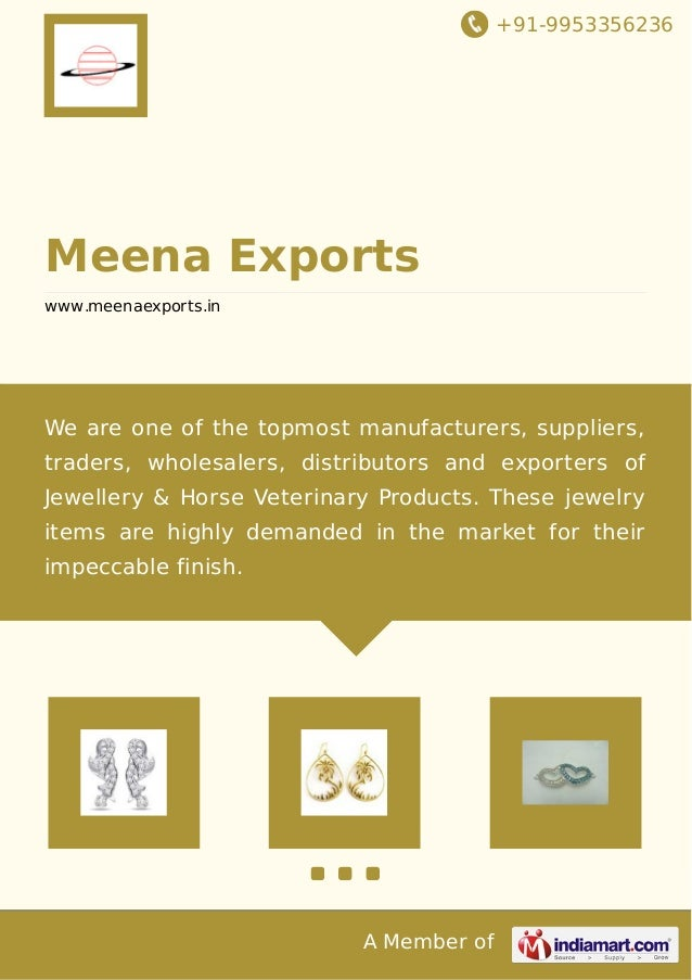 +91-9953356236 A Member of Meena Exports www.meenaexports.in We are one of the topmost manufacturers, suppliers, traders, ...