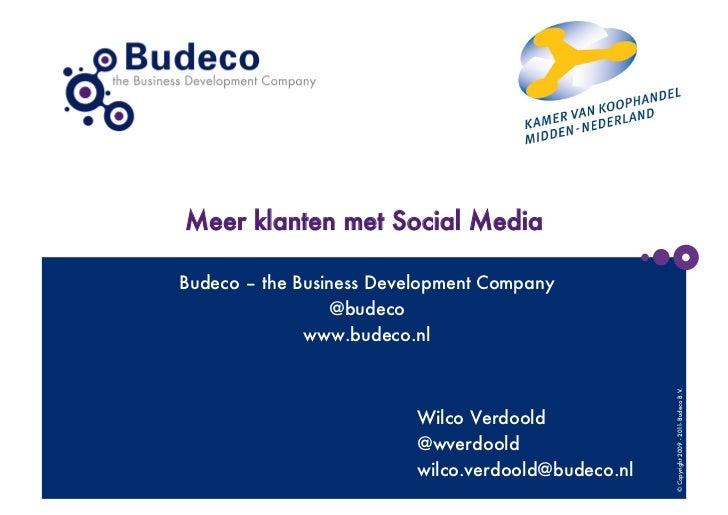 Meer klanten met Social MediaBudeco – the Business Development Company                 @budeco              www.budeco.nl ...