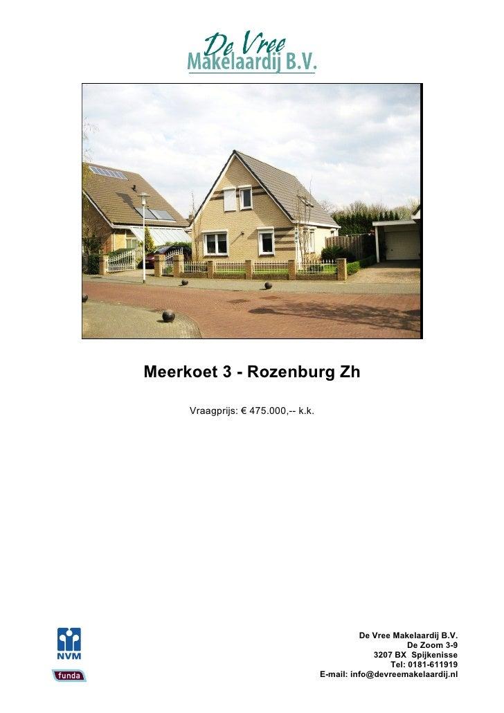 Meerkoet 3 - Rozenburg Zh       Vraagprijs: € 475.000,-- k.k.                                                    De Vree M...
