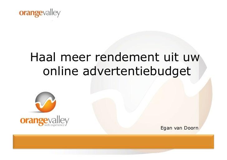 Haal meer rendement uit uw  online advertentiebudget                   Egan van Doorn