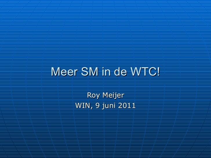 Meer SM in de WTC! Roy Meijer WIN, 9 juni 2011