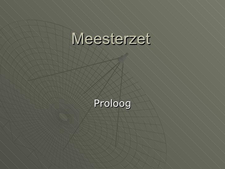 Meesterzet Proloog