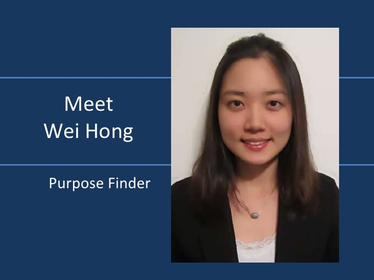 MeetWei Hong<br />Purpose Finder<br />