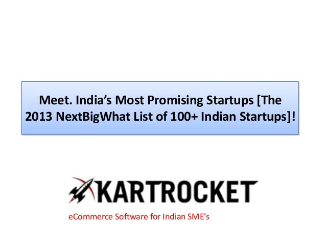 Meet. India's Most Promising Startups [The 2013 NextBigWhat List of 100+ Indian Startups]! eCommerce Software for Indian S...