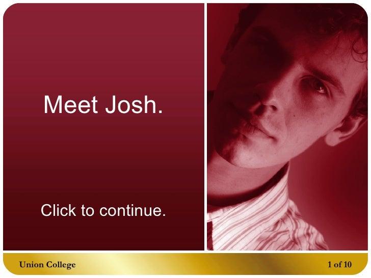 Meet Josh. Click to continue.