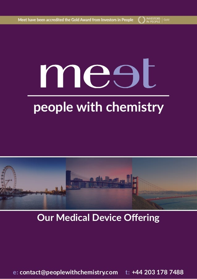 people with chemistry e: contact@peoplewithchemistry.com t: +44 203 178 7488 Our Medical Device Offering
