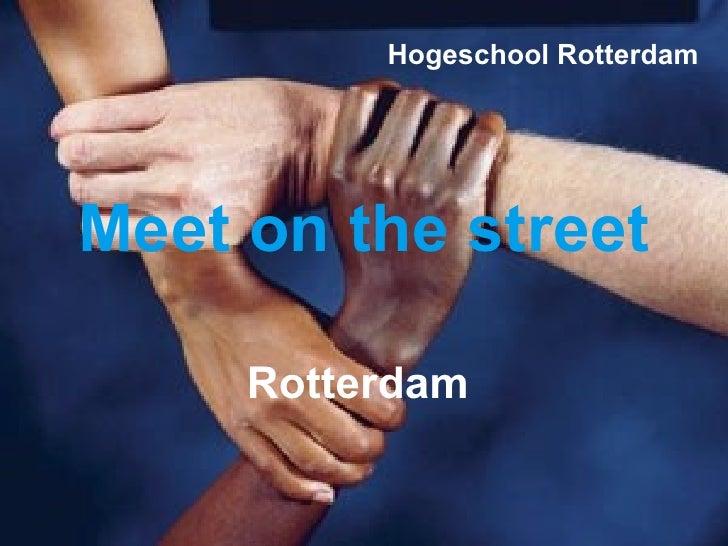 Meet on the street Rotterdam Hogeschool Rotterdam