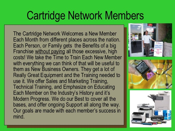 Cartridge Network Members <ul><li>The Cartridge Network Welcomes a New Member Each Month from different places across the ...