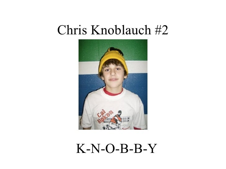 Chris Knoblauch #2 K-N-O-B-B-Y