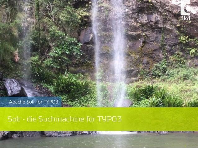 1 Apache Solr for TYPO3: Solr - die Suchmachine für TYPO3