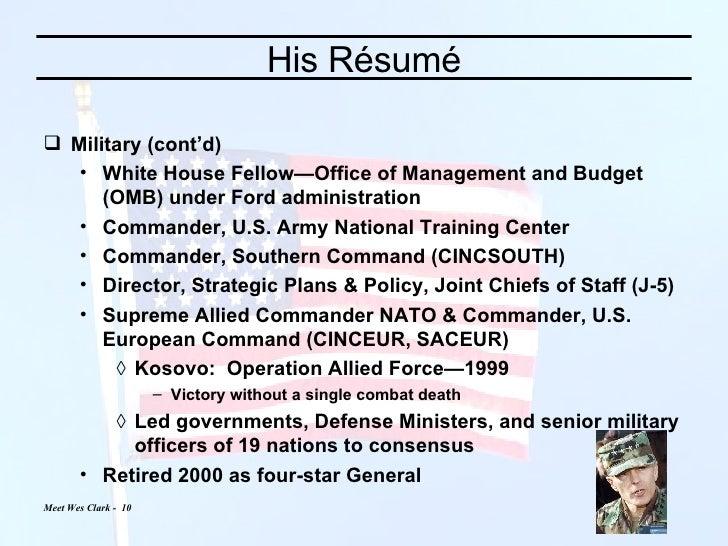 His Résumé <ul><li>Military (cont'd) </li></ul><ul><ul><li>White House Fellow—Office of Management and Budget (OMB) under ...