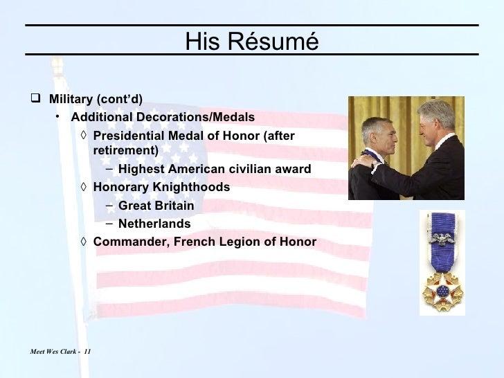 His Résumé <ul><li>Military (cont'd) </li></ul><ul><ul><li>Additional Decorations/Medals </li></ul></ul><ul><ul><ul><li>Pr...