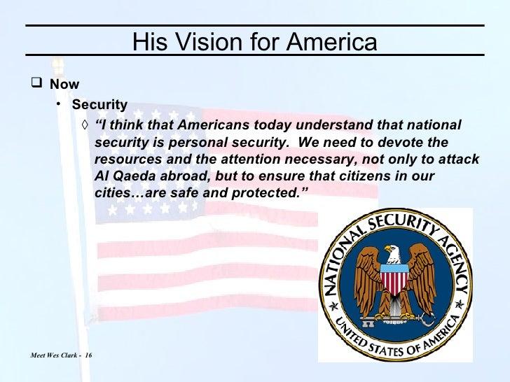 "His Vision for America <ul><li>Now </li></ul><ul><ul><li>Security </li></ul></ul><ul><ul><ul><li>"" I think that Americans ..."