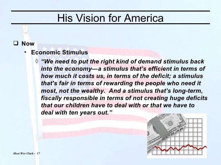 "His Vision for America <ul><li>Now </li></ul><ul><ul><li>Economic Stimulus </li></ul></ul><ul><ul><ul><li>"" We need to put..."