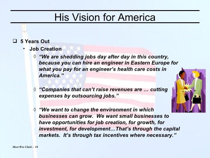 "His Vision for America <ul><li>5 Years Out </li></ul><ul><ul><li>Job Creation </li></ul></ul><ul><ul><ul><li>"" We are shed..."
