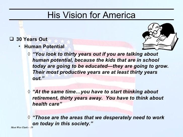 "His Vision for America <ul><li>30 Years Out </li></ul><ul><ul><li>Human Potential </li></ul></ul><ul><ul><ul><li>"" You loo..."