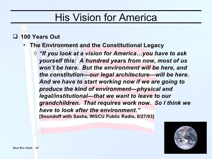 His Vision for America <ul><li>100 Years Out </li></ul><ul><ul><li>The Environment and the Constitutional Legacy </li></ul...