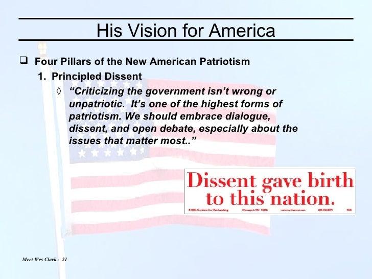 His Vision for America <ul><li>Four Pillars of the New American Patriotism </li></ul><ul><ul><li>Principled Dissent  </li>...