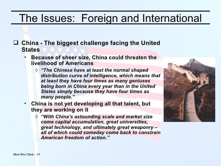 <ul><li>China - The biggest challenge facing the United States </li></ul><ul><ul><li>Because of sheer size, China could th...