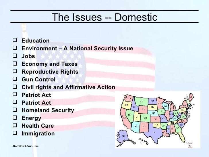 The Issues -- Domestic <ul><li>Education </li></ul><ul><li>Environment – A National Security Issue </li></ul><ul><li>Jobs ...