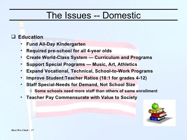 The Issues -- Domestic <ul><li>Education </li></ul><ul><ul><li>Fund All-Day Kindergarten </li></ul></ul><ul><ul><li>Requir...