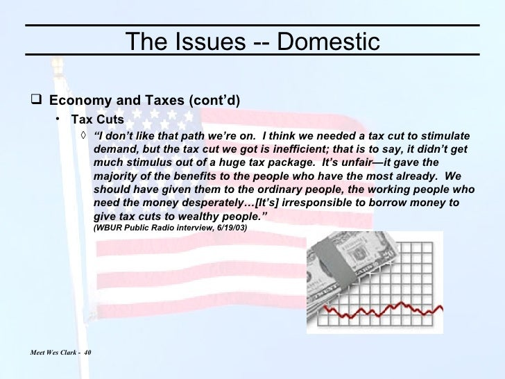 """The Issues -- Domestic <ul><li>Economy and Taxes (cont'd) </li></ul><ul><ul><li>Tax Cuts </li></ul></ul><ul><ul><ul><li>"""" ..."""