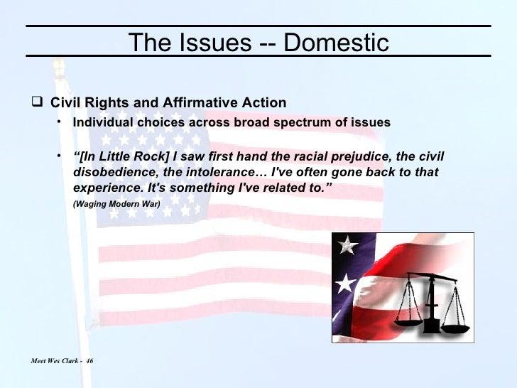 The Issues -- Domestic <ul><li>Civil Rights and Affirmative Action </li></ul><ul><ul><li>Individual choices across broad s...