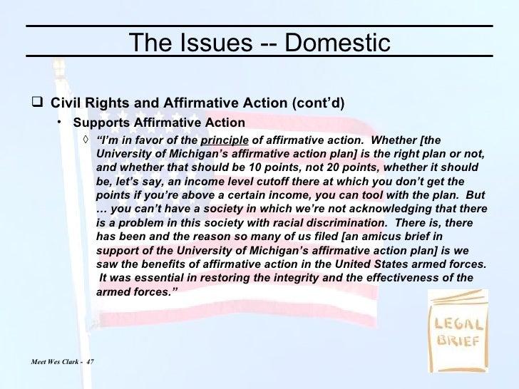 The Issues -- Domestic <ul><li>Civil Rights and Affirmative Action (cont'd) </li></ul><ul><ul><li>Supports Affirmative Act...