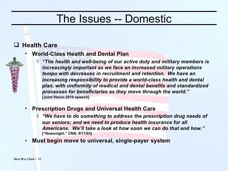 The Issues -- Domestic <ul><li>Health Care </li></ul><ul><ul><li>World-Class Health and Dental Plan </li></ul></ul><ul><ul...