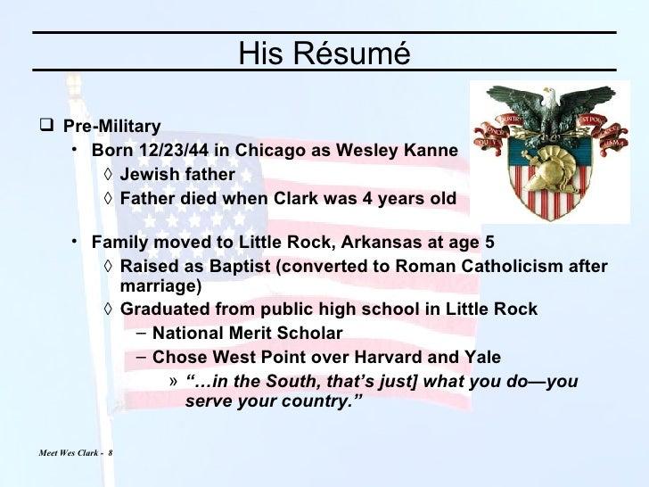 His Résumé <ul><li>Pre-Military </li></ul><ul><ul><li>Born 12/23/44 in Chicago as Wesley Kanne </li></ul></ul><ul><ul><ul>...