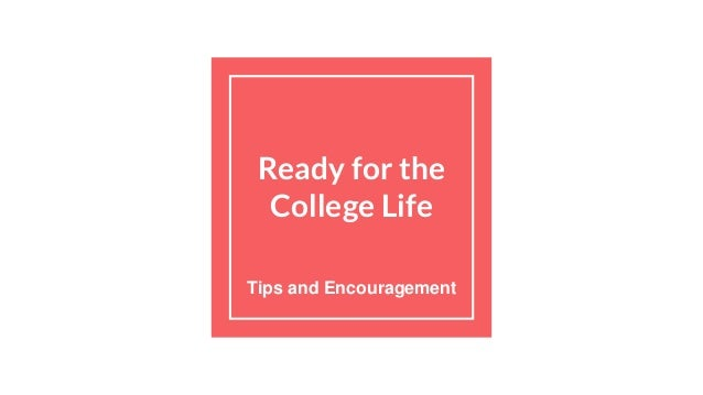 Ready for the College Life Tips and Encouragement